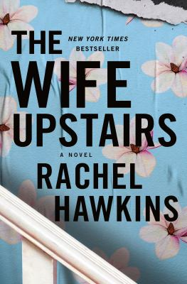 The wife upstairs / by Hawkins, Rachel,