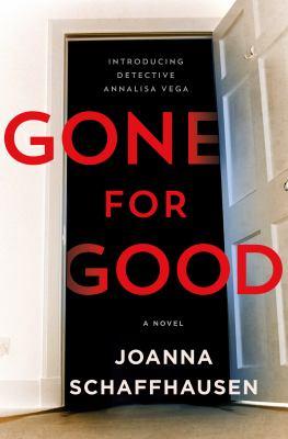 Gone for good / by Schaffhausen, Joanna,