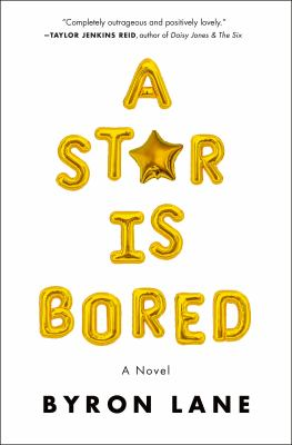 Book Cover: A Star is Bored by Byron Lane