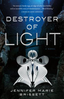 Destroyer of light by Brissett, Jennifer Marie, author.