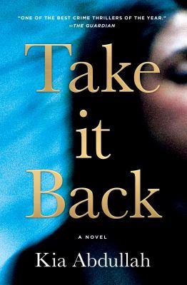 Take it back by Abdullah, Kia, 1982- author.