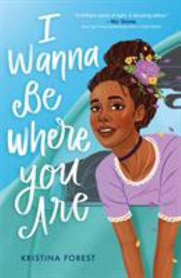 Book cover: I Wanna Be Where You Are by Kristina Forest