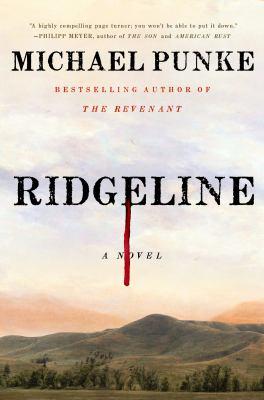 Ridgeline : by Punke, Michael,