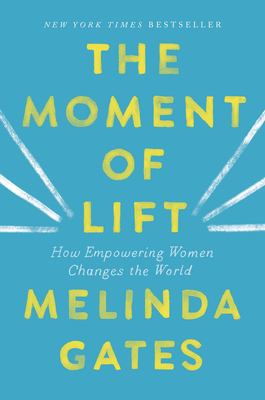 The moment of lift:  how empowering women changes the world (Hardback)