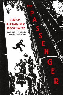 The passenger : by Boschwitz, Ulrich Alexander,