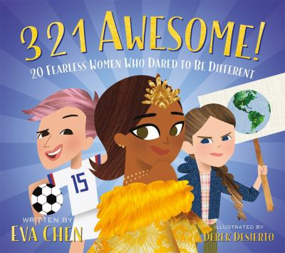 3, 2, 1 Awesome: 20 Fearless Women Who Dared to Be Different