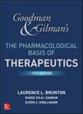 Book Title: Goodman and Gilman's the Pharmacological Basis of Therapeutics, 13th Edition