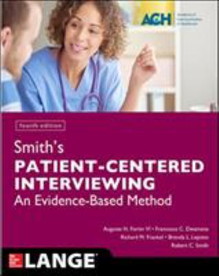 Smith's patient-centered interviewing : an evidence-based method
