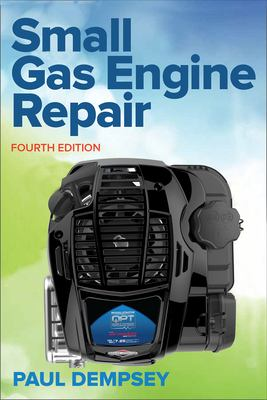 Small Gas Engine Repair, Fourth Edition