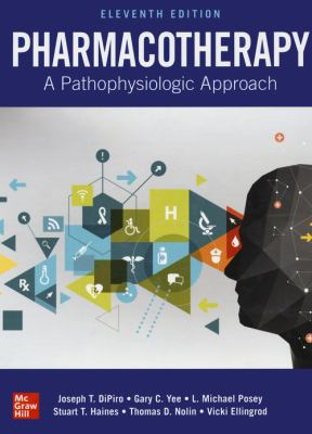 Pharmacotherapy: a Pathophysiologic Approach, 11th ed.