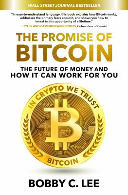 The promise of bitcoin : the future of money and how it can work for you