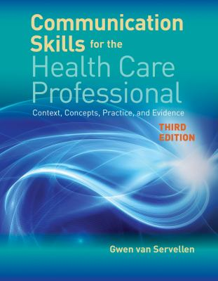 Communication skills for the health care professional : context, concepts, practice, and evidence