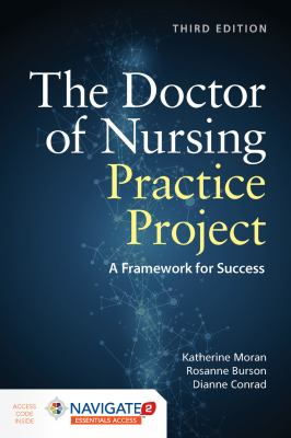 The Doctor of Nursing Practice Project a Framework for Success