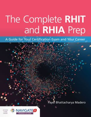 The Complete RHIT and RHIA Prep