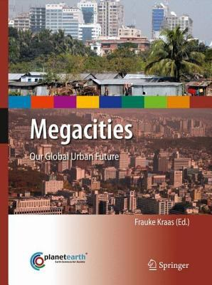 Book Cover : Megacities : Our Global Urban Future