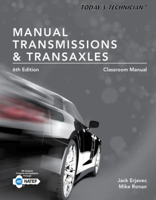 Manual transmissions and transaxles : Today's Technician (6e)