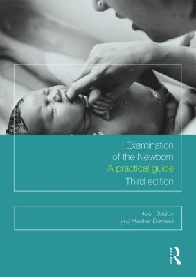 Examination of the newborn : a practical guide (3rd ed. 2017)
