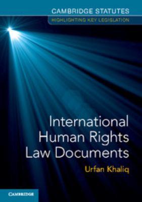 International human rights : law documents / edited by Urfan Khaliq, Cardiff University.