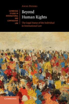 Beyond human rights : the legal status of the individual in international law / Anne Peters.