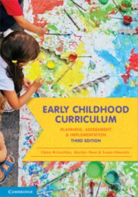 Early childhood curriculum : planning, assessment and implementation