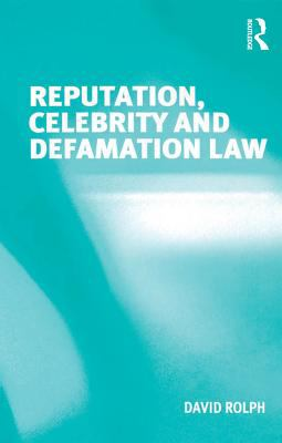 Reputation, Celebrity and Defamation Law -- Rolph -- 2008