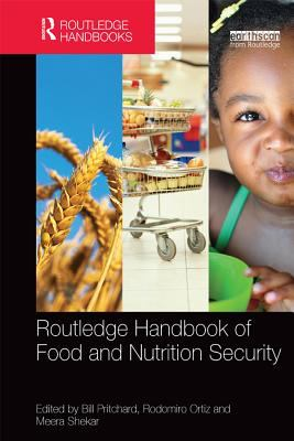 Routledge handbook of food and nutrition security by Bill Pritchard, Rodomiro Ortiz, and Meera Shekar.