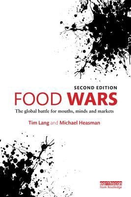 Food wars: the global battle for mouths, minds and markets by Tim Lang and Michael Heasman.