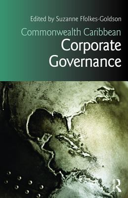 Commonwealth Caribbean corporate governance / edited by Suzanne Ffolkes-Goldson