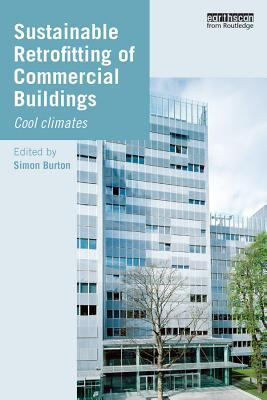Cover Art for Sustainable Retrofitting of Commercial Buildings by Simon Burton (Editor)