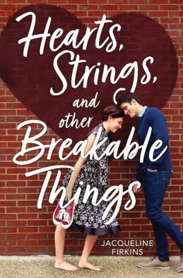 Hearts, Strings, and Other Breakable Things book cover