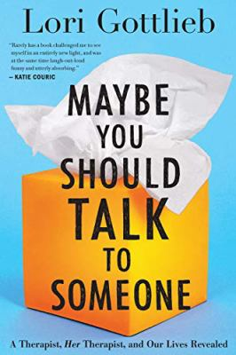 Maybe You Should Talk to Someone book