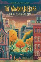 The+vanderbeekers+and+the+hidden+garden by Glaser, Karina Yan © 2018 (Added: 10/16/19)