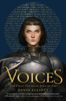 Voices : The Final Hours Of Joan Of Arc by Elliott, David © 2019 (Added: 10/11/19)