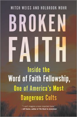 Broken Faith: Inside the Word of Faith Fellowship, One of America's Most Dangerous Cults book cover