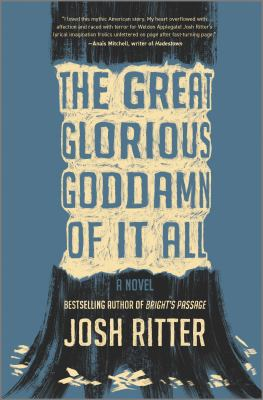 The great glorious goddamn of it all : by Ritter, Josh,