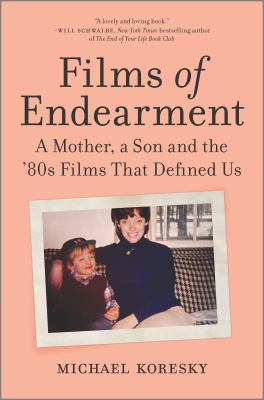 Films of endearment : a mother, a son and the