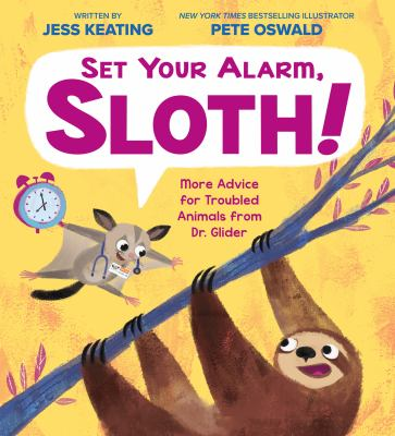Set your alarm, sloth! : more advice for troubled animals from Dr. Glider