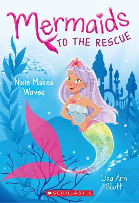 Mermaids to the Rescue: Nixie Makes Waves