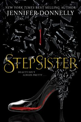 Book cover: Stepsister by Jennifer Donnelly