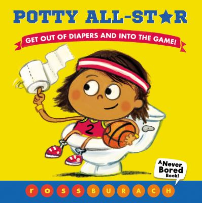POTTY ALL STAR GET OUT OF DIAPERS AND INTO THE GAME
