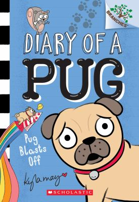 Diary of a Pug: Pug Blasts Off