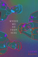 Where We Go From Here by Rocha, Lucas © 2020 (Added: 9/14/20)