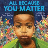 All+because+you+matter by Charles, Tami © 2020 (Added: 10/9/20)