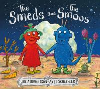 The+smeds+and+the+smoos by Donaldson, Julia © 2020 (Added: 3/26/21)