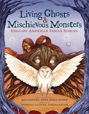 Living ghosts and mischievous monsters : chilling American Indian stories