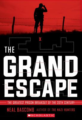 Grand escape : the greatest prison breakout of the 20th century