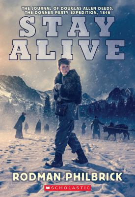Stay Alive: The Journal of Douglas Allen Deeds, the Donner Party Expedition, 1846