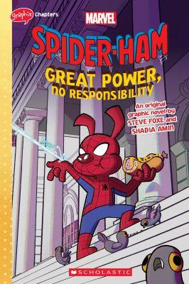 Spider-Ham : great power, no responsibility : an original graphic novel