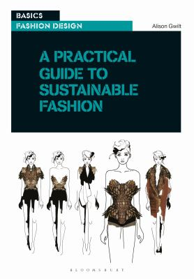 A practical guide to sustainable fashion (2018) - Book