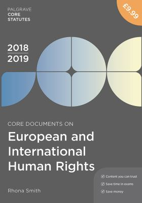 Core documents on European and international human rights 2018-19 / Rhona Smith.